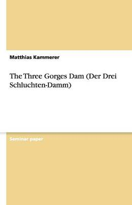 The Three Gorges Dam (Der Drei Schluchten-Damm) (Paperback)
