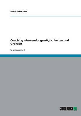 Coaching - Anwendungsmoglichkeiten Und Grenzen (Paperback)