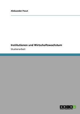 Institutionen Und Wirtschaftswachstum (Paperback)