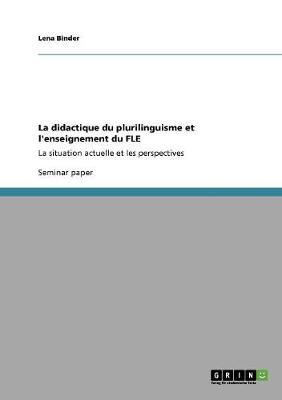 La Didactique Du Plurilinguisme Et L'Enseignement Du Fle (Paperback)