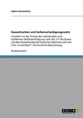 Gewaltverbot Und Selbstverteidigungsrecht (Paperback)