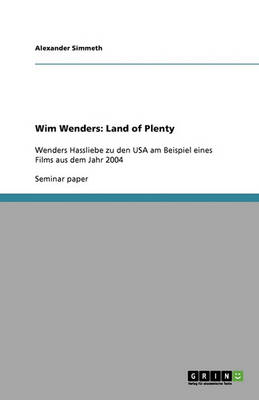 Wim Wenders' Land of Plenty. a Love-Hate Relationship with the USA (Paperback)