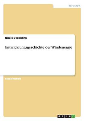 Entwicklungsgeschichte Der Windenergie (Paperback)
