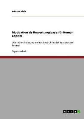 Motivation ALS Bewertungsbasis Fur Human Capital (Paperback)