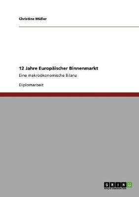 12 Jahre Europaischer Binnenmarkt (Paperback)