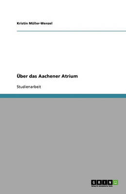 UEBer Das Aachener Atrium (Paperback)
