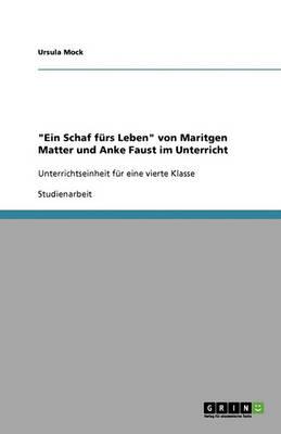"""""""Ein Schaf Furs Leben"""" Von Maritgen Matter Und Anke Faust Im Unterricht (Paperback)"""