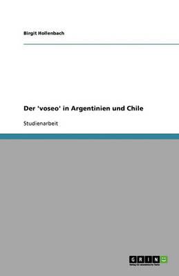 Der 'Voseo' in Argentinien Und Chile (Paperback)