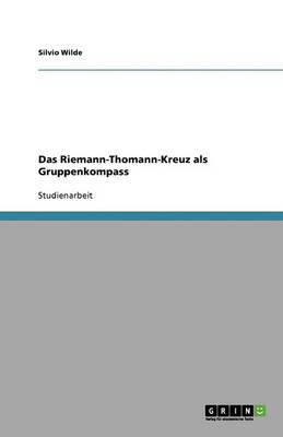 Das Riemann-Thomann-Kreuz ALS Gruppenkompass (Paperback)