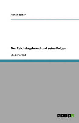 Der Reichstagsbrand Und Seine Folgen (Paperback)