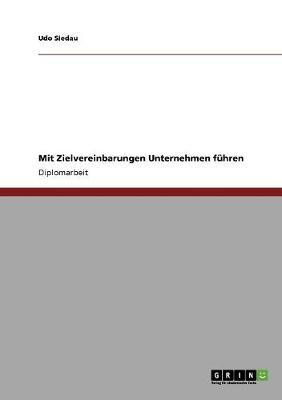 Mit Zielvereinbarungen Unternehmen Fuhren (Paperback)