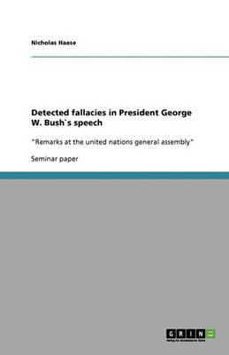 Detected Fallacies in President George W. Bush`s Speech (Paperback)