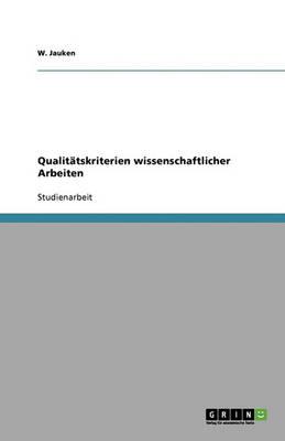 Qualit tskriterien Wissenschaftlicher Arbeiten (Paperback)