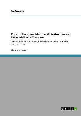 Konstitutialismus, Macht Und Die Grenzen Von Rational-Choice-Theorien (Paperback)