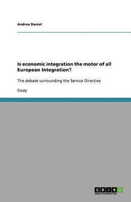 Is Economic Integration the Motor of All European Integration? (Paperback)