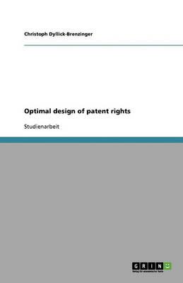Optimal Design of Patent Rights (Paperback)