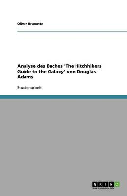 Analyse Des Buches 'the Hitchhikers Guide to the Galaxy' Von Douglas Adams (Paperback)