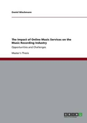 The Impact of Online Music Services on the Music Recording Industry (Paperback)