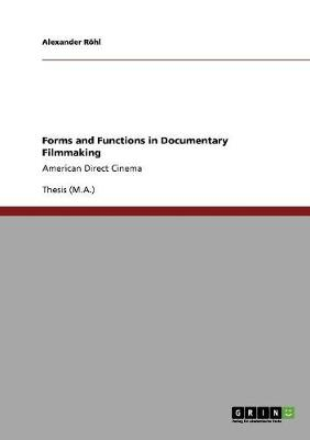 Forms and Functions in Documentary Filmmaking (Paperback)