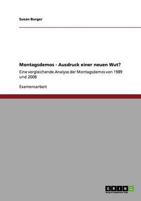 Montagsdemos ALS Ausdruck Einer Neuen Wut? (Paperback)
