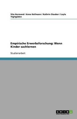 Empirische Erwerbsforschung: Wenn Kinder Sachlernen (Paperback)