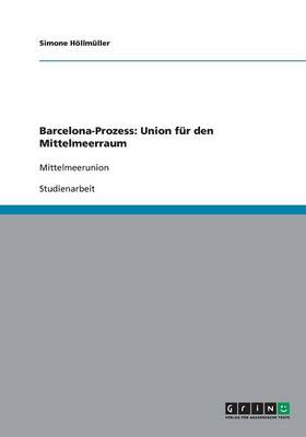 Barcelona-Prozess: Union F r Den Mittelmeerraum (Paperback)