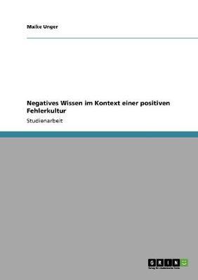 Negatives Wissen Im Kontext Einer Positiven Fehlerkultur (Paperback)