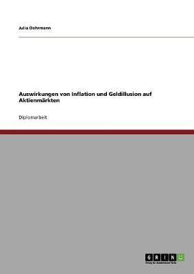 Auswirkungen Von Inflation Und Geldillusion Auf Aktienmarkten (Paperback)