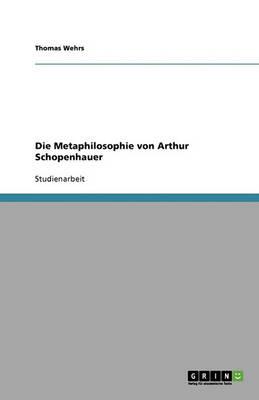 Die Metaphilosophie Von Arthur Schopenhauer (Paperback)