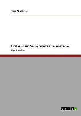 Strategien Zur Profilierung Von Handelsmarken (Paperback)