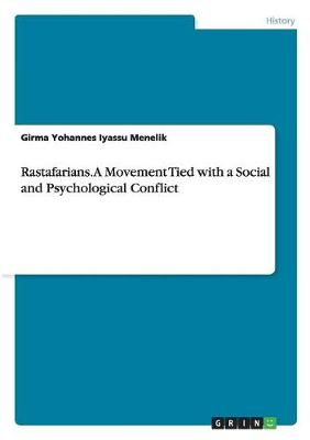 Rastafarians. a Movement Tied with a Social and Psychological Conflict (Paperback)