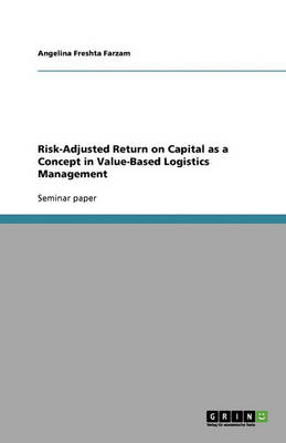 Risk-Adjusted Return on Capital as a Concept in Value-Based Logistics Management (Paperback)