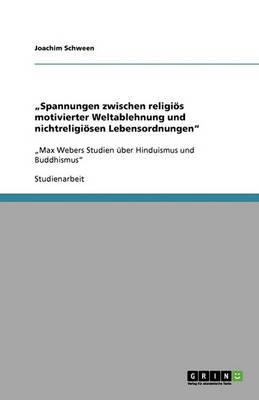 """""""spannungen Zwischen Religi s Motivierter Weltablehnung Und Nichtreligi sen Lebensordnungen (Paperback)"""