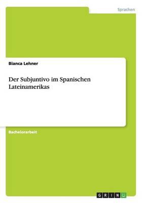 Der Subjuntivo Im Spanischen Lateinamerikas (Paperback)