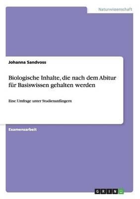 Biologische Inhalte, Die Nach Dem Abitur Fur Basiswissen Gehalten Werden (Paperback)