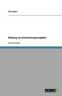 Bildung ALS Entwicklungsaufgabe (Paperback)