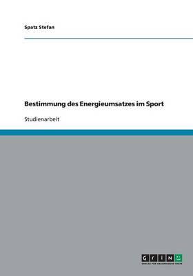Bestimmung Des Energieumsatzes Im Sport (Paperback)