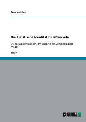 Die Kunst, Eine Identitat Zu Entwickeln (Paperback)