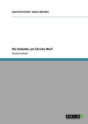 Die Debatte Um Christa Wolf (Paperback)