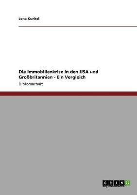 Die Immobilienkrise in Den USA Und Grobritannien - Ein Vergleich (Paperback)