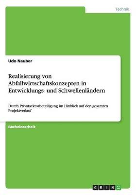Realisierung Von Abfallwirtschaftskonzepten in Entwicklungs- Und Schwellenl ndern (Paperback)