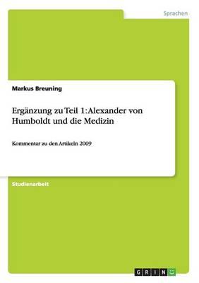Erganzung Zu Teil 1: Alexander Von Humboldt Und Die Medizin (Paperback)