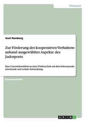Zur Forderung Des Kooperativen Verhaltens Anhand Ausgewahlter Aspekte Des Judosports (Paperback)