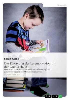 Die Forderung Der Lesemotivation in Der Grundschule (Paperback)