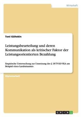 Leistungsbeurteilung Und Deren Kommunikation ALS Kritischer Faktor Der Leistungsorientierten Bezahlung (Paperback)