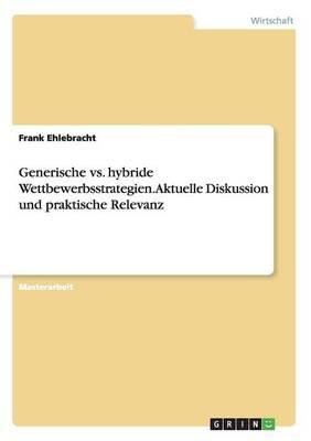 Generische vs. Hybride Wettbewerbsstrategien. Aktuelle Diskussion Und Praktische Relevanz (Paperback)