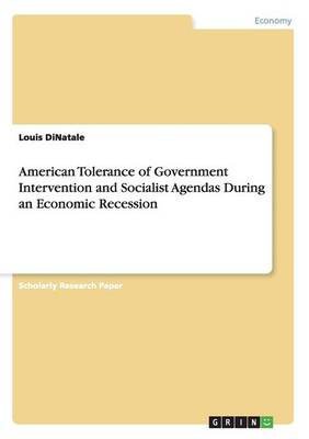 American Tolerance of Government Intervention and Socialist Agendas During an Economic Recession (Paperback)
