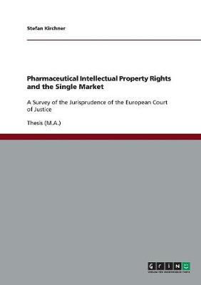 Pharmaceutical Intellectual Property Rights and the Single Market (Paperback)