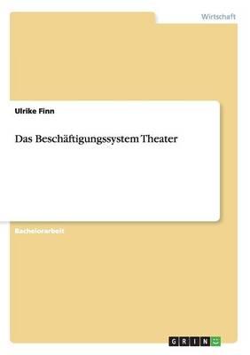 Das Beschaftigungssystem Theater (Paperback)