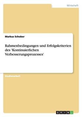 Rahmenbedingungen Und Erfolgskriterien Des 'Kontinuierlichen Verbesserungsprozesses' (Paperback)